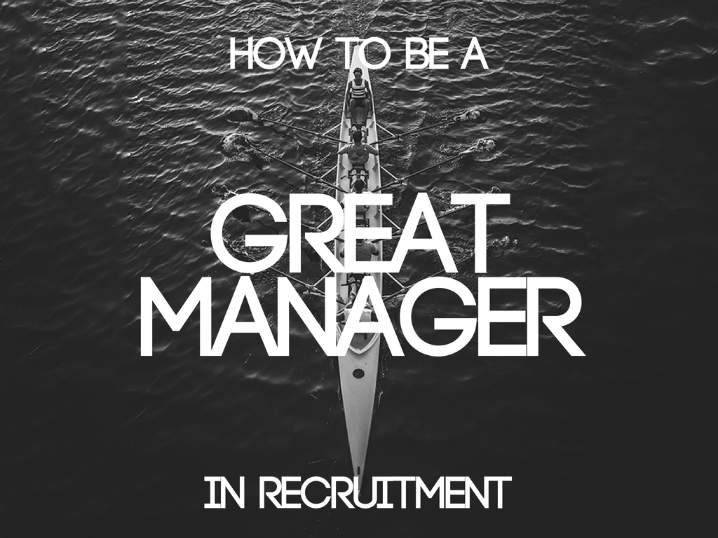 How to Be a Great Manager in Recruitment