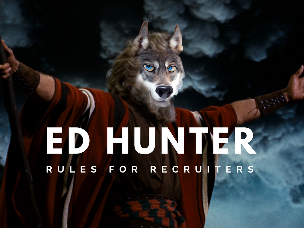 Ed Hunter Rules for Recruiters