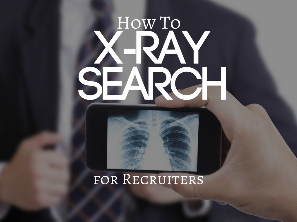 X-Ray Search for Recruiters