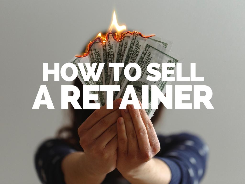 How to Sell a Retainer