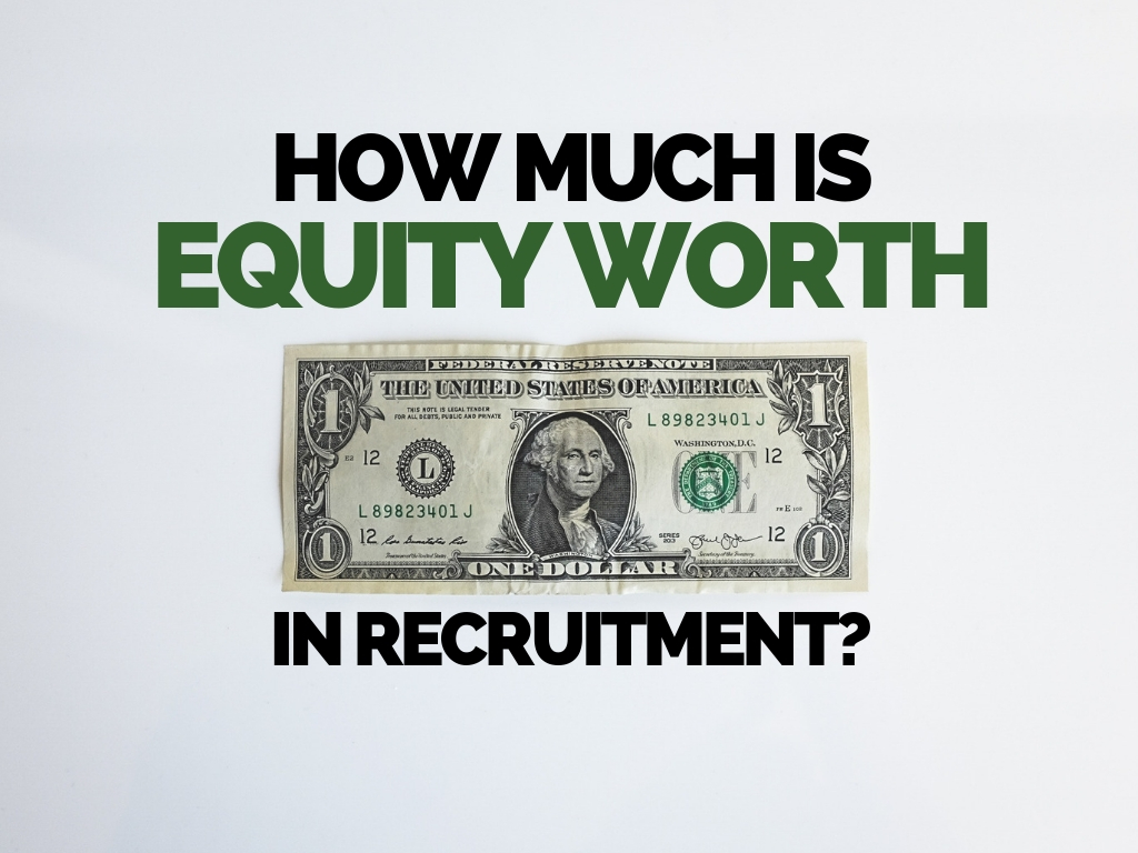 How Much Is Equity Worth in Recruitment_