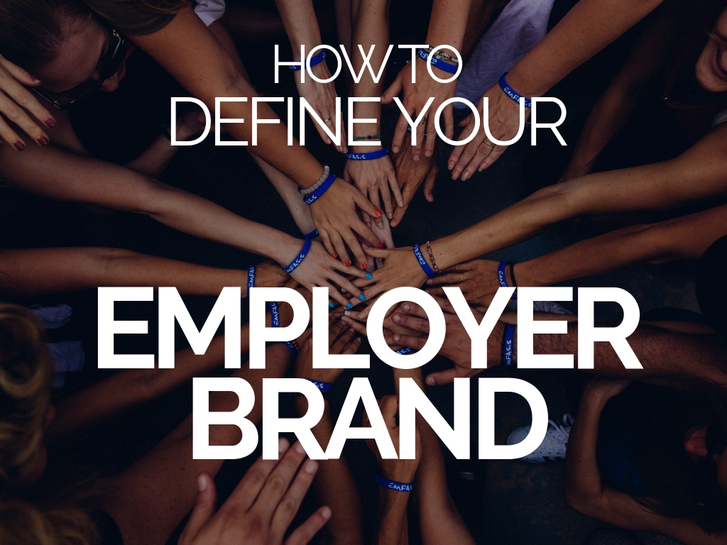How to Define Your Employer Brand