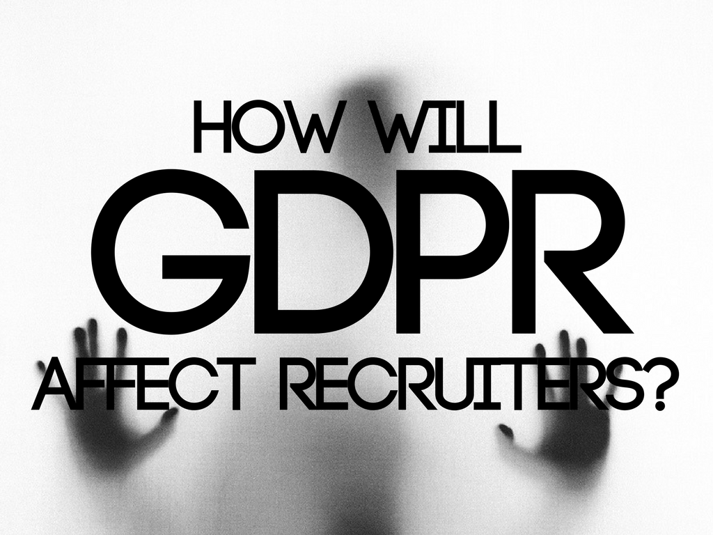How Will GDPR Affect Recruiters