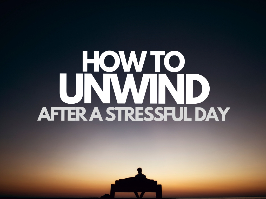 How to Unwind After a Stressful Day (1)