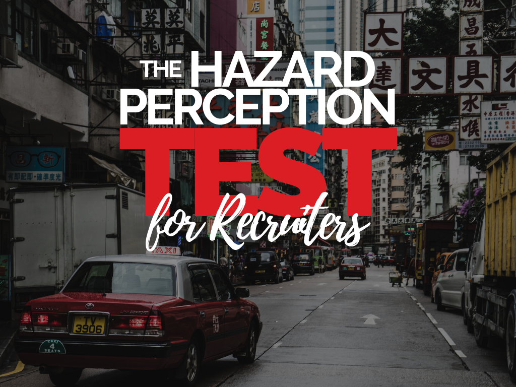 The Hazard Perception Test For Recruiters