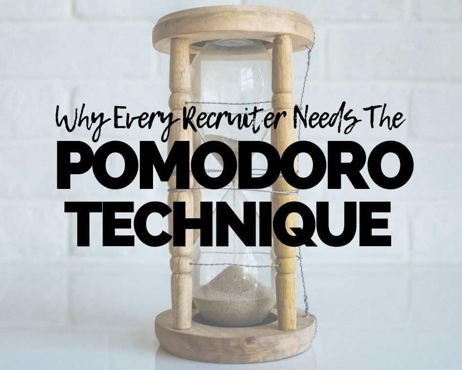 Why Every Recruiter Needs the Pomodoro Technique