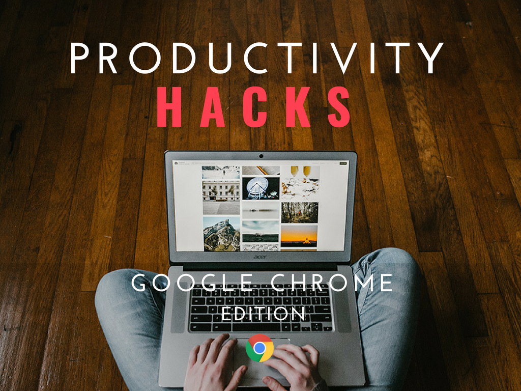 Recruiter Productivity Hacks Google Chrome Title