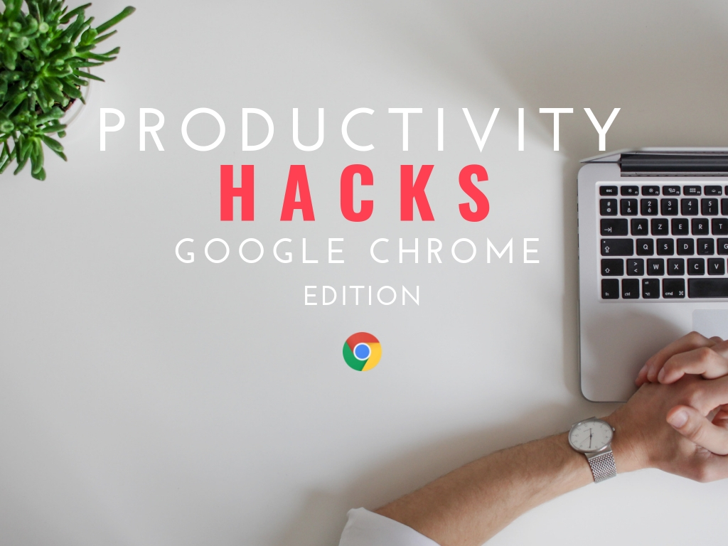 Productivity Hacks Google Chrome Title