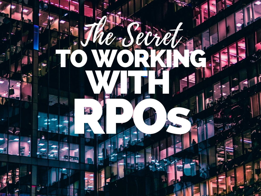 The Secret To Working With RPOs