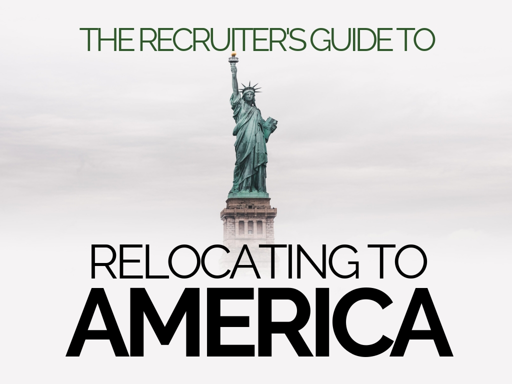 The Recruiter's Guide to Relocating to America