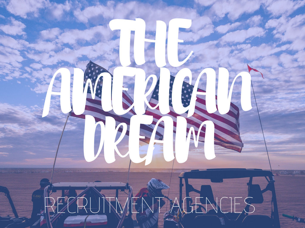 The American Dream: Recruitment Agencies