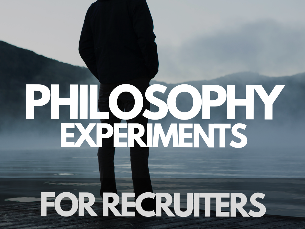 Everyday lessons in philosophy for Recruiters