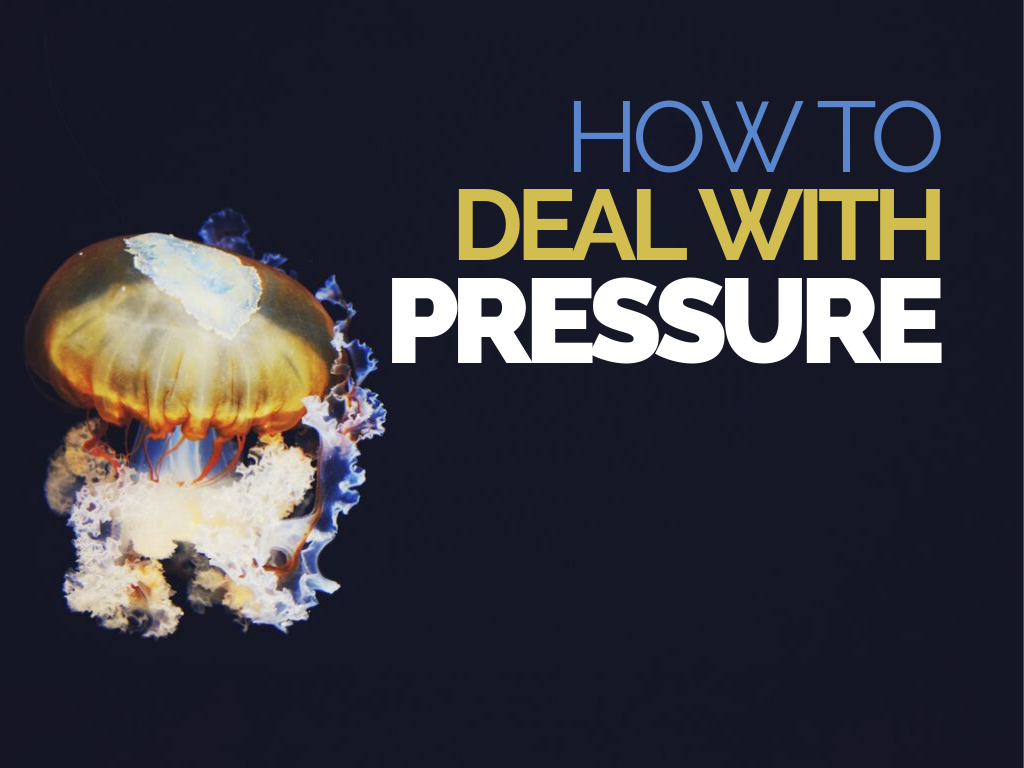 how to deal with pressure 2