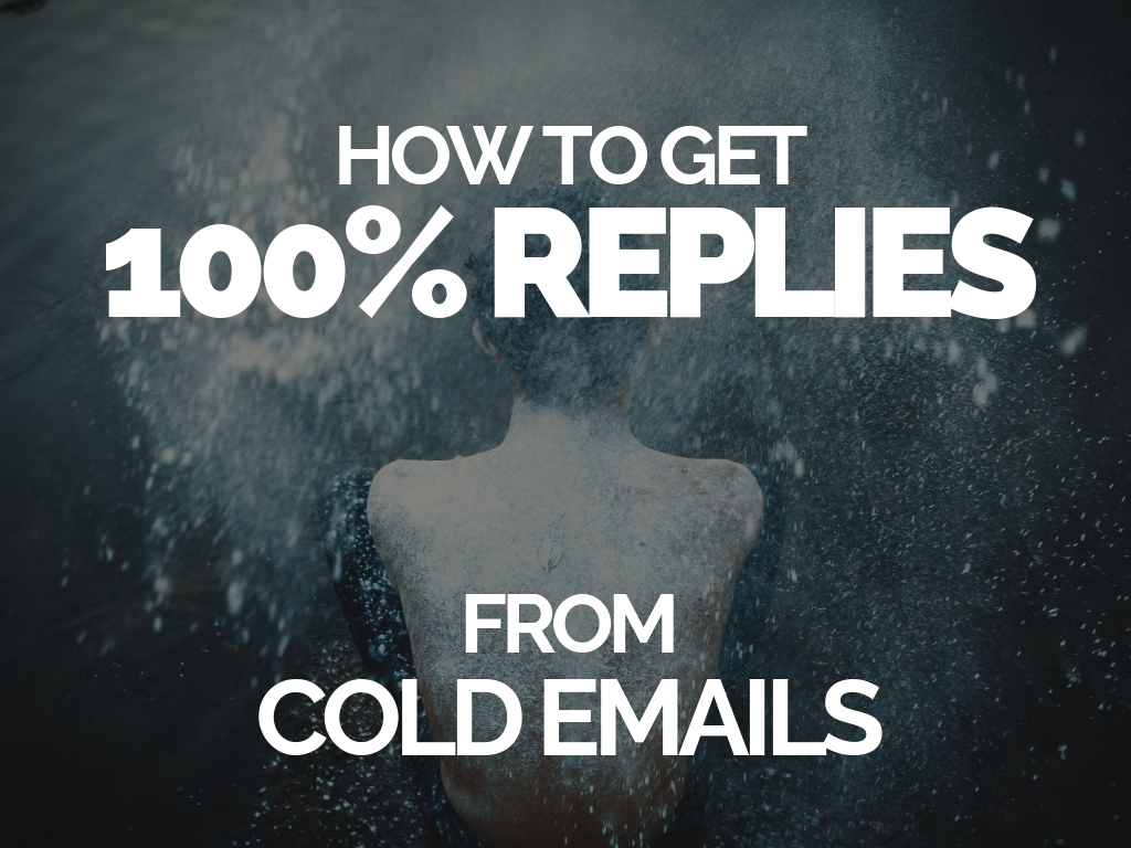 How to get 100% replies from cold emails