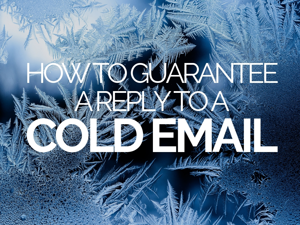 How to Guarantee a Reply to a Cold Email