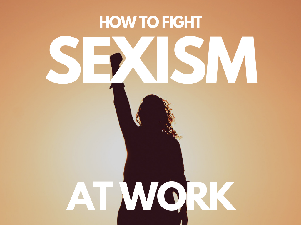 How to fight sexism at work
