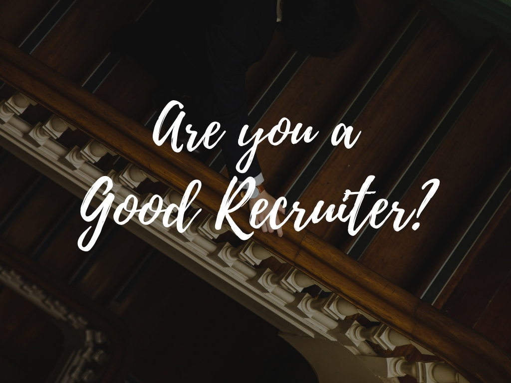 Are you a good recruiter?