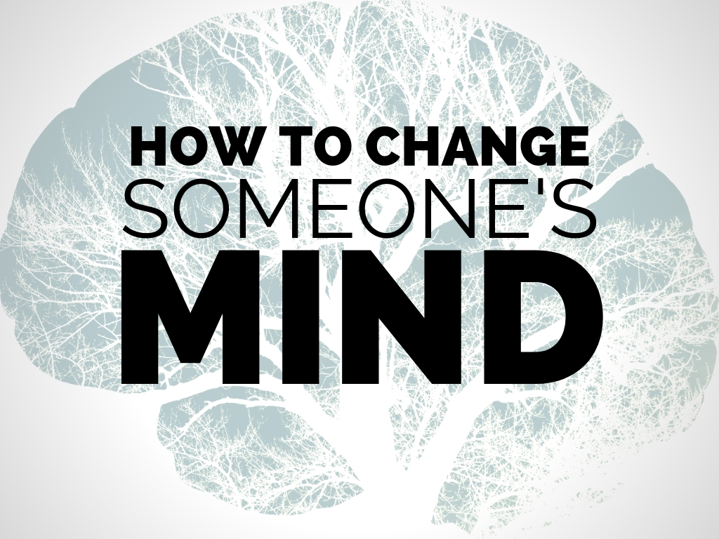 How To Change Someone's Mind (3)