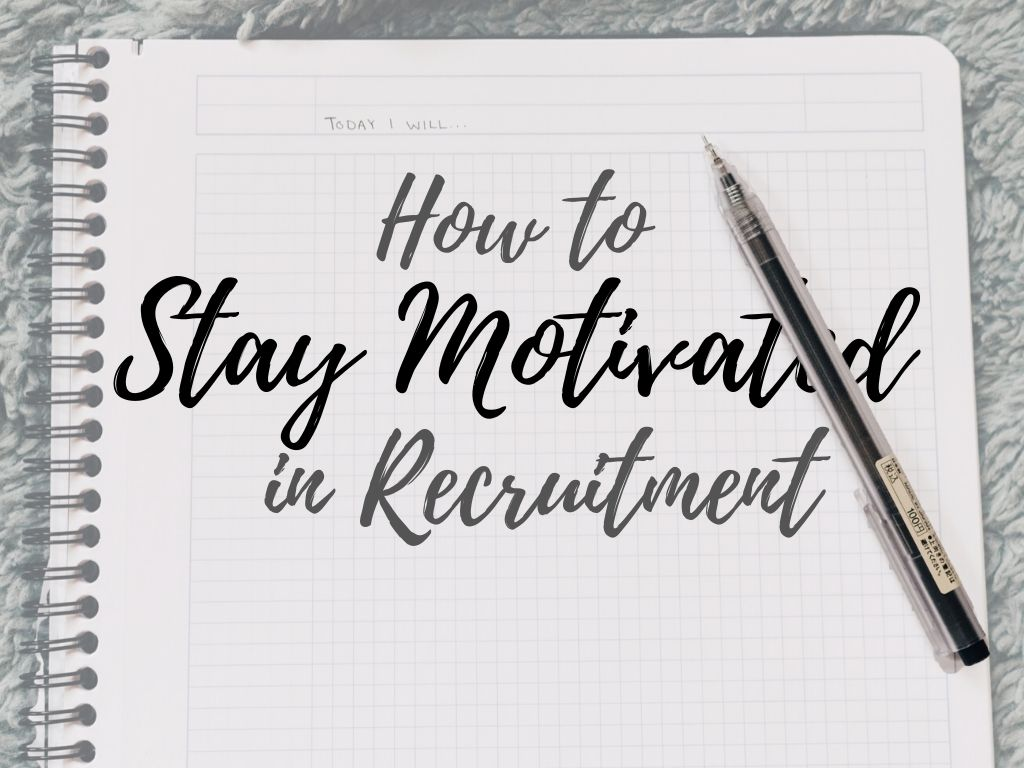 How to Stay Motivated in Recruitment