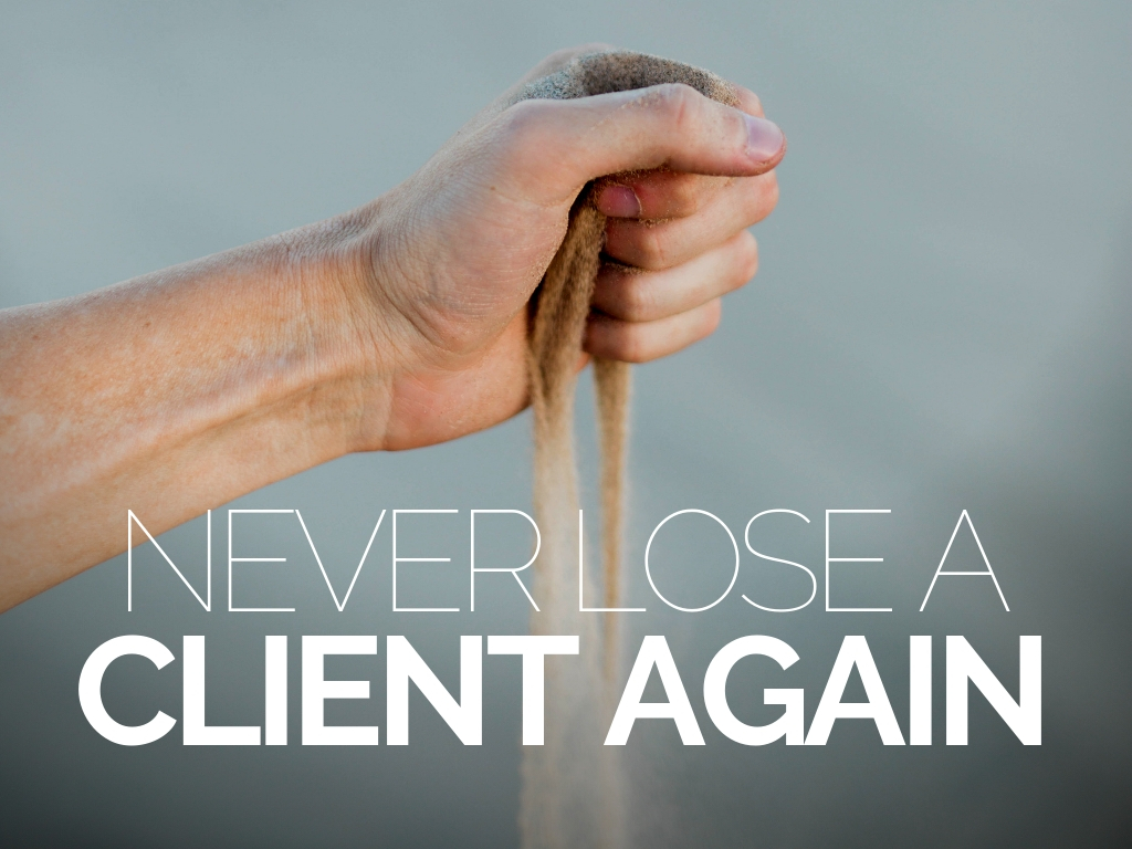 Never Lose A Client Again