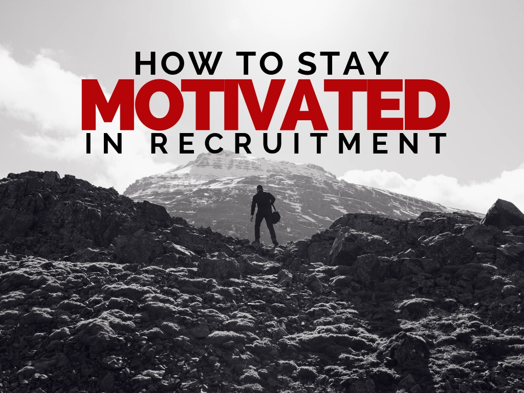 The Easiest Way To Stay Motivated In Recruitment (1)