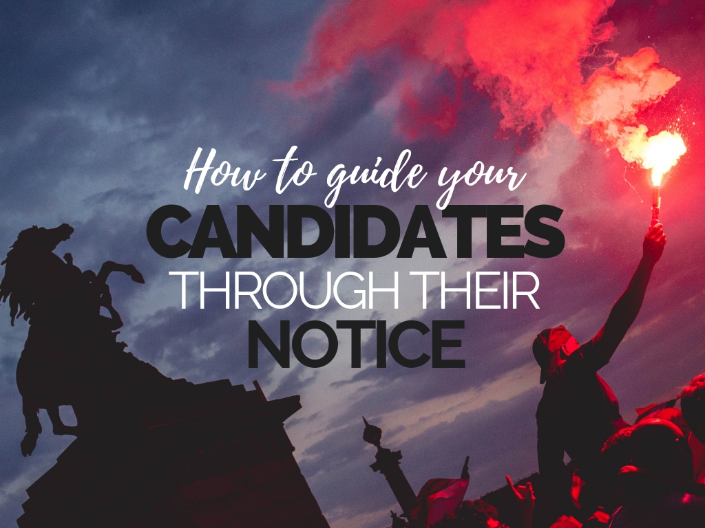 How To Guide Candidates Through Their Notice
