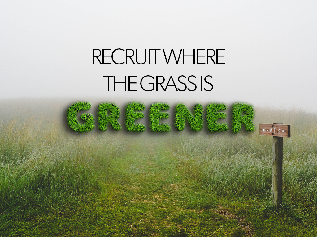 Recruit where the grass is greener