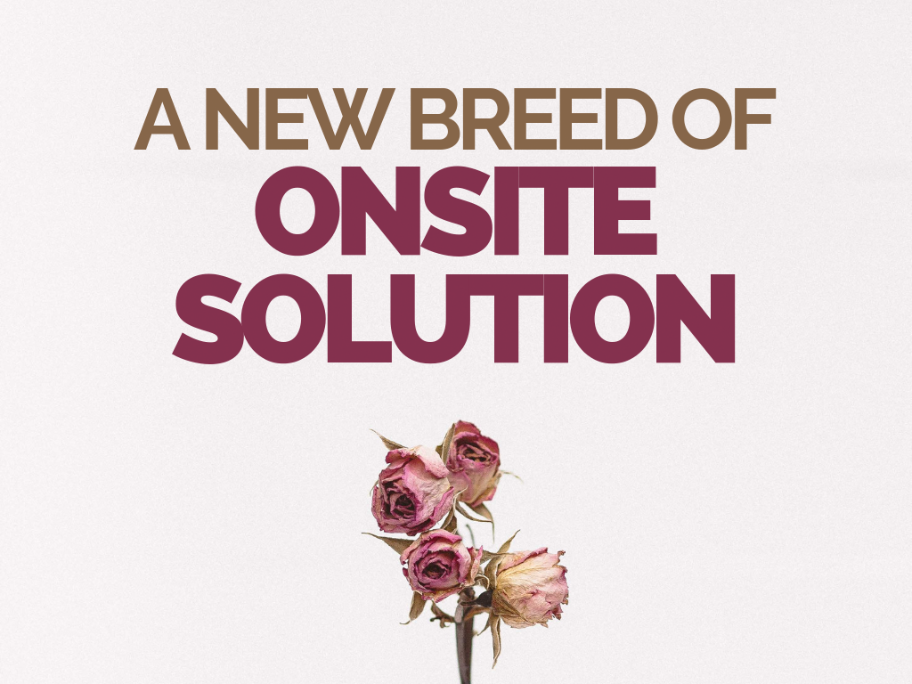 A New Breed Of Onsite Solution