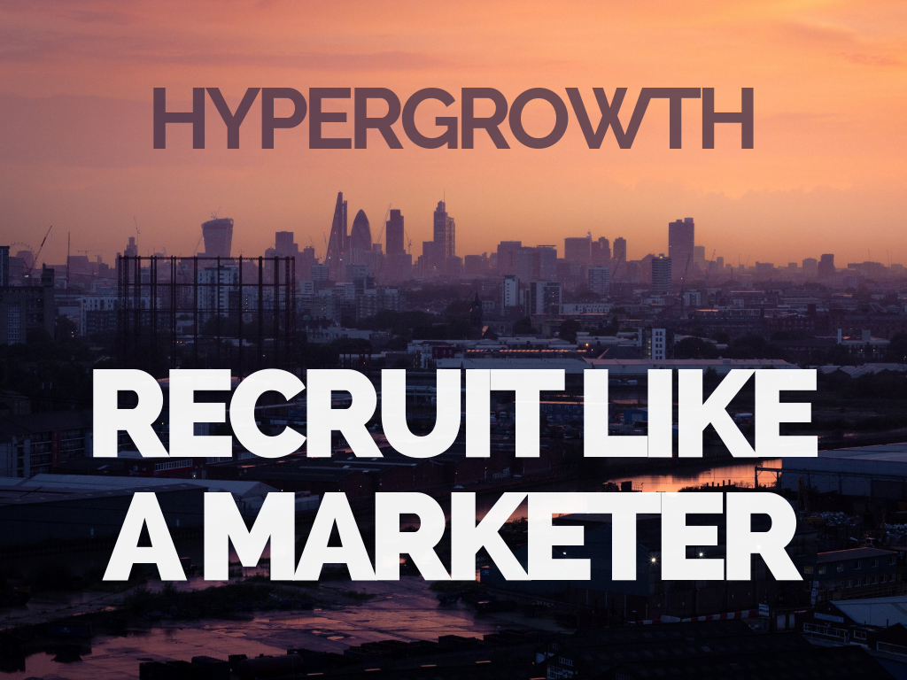 HyperGrowth_ Recruit Like A Marketer
