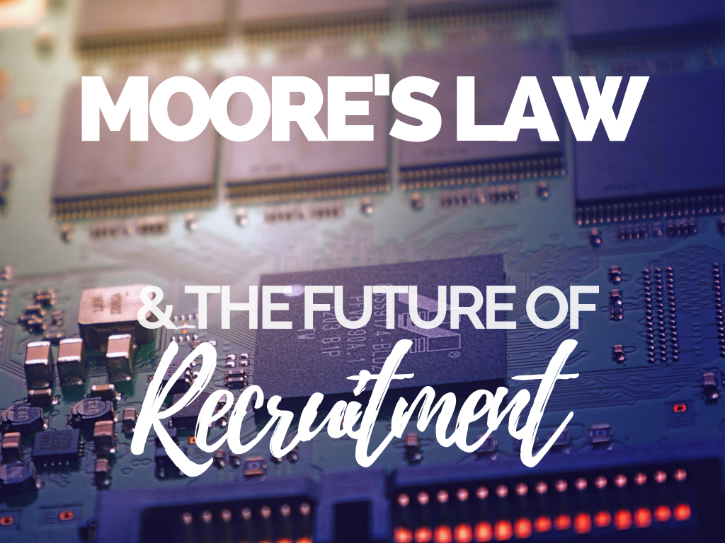 Moore's Law And The Future Of Recruitment