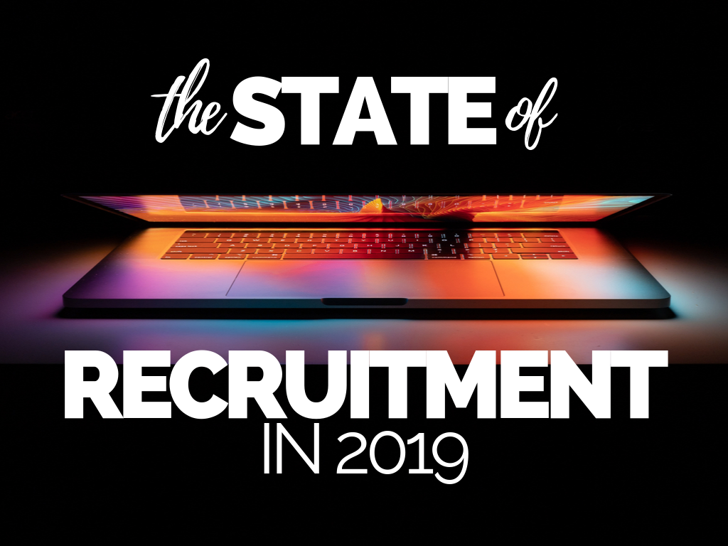 The State Of Recruitment In 2019