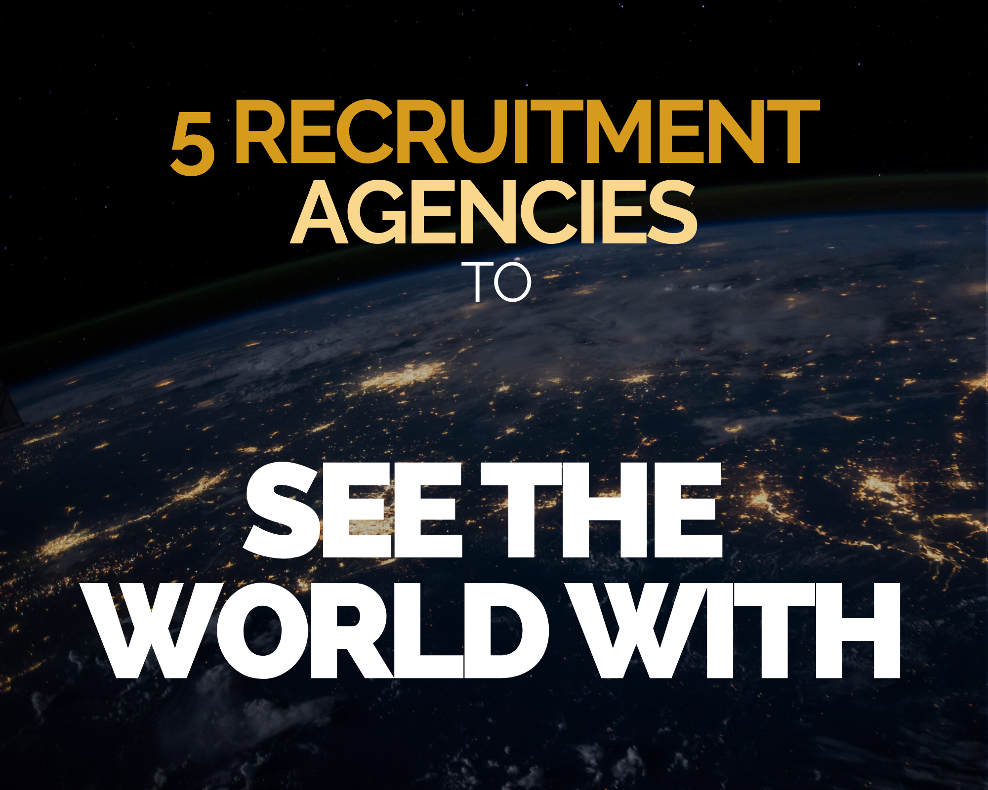 5 Recruitment Agencies to See the World With