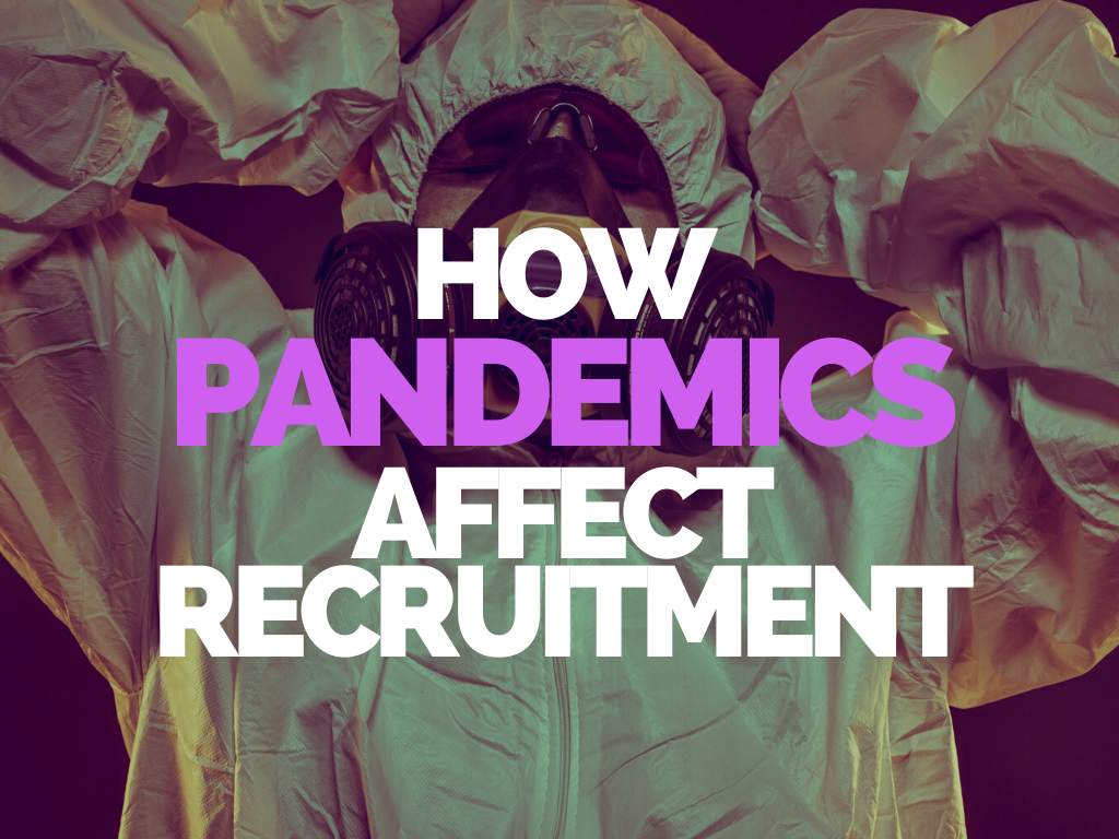 How Pandemics Affect Recruitment
