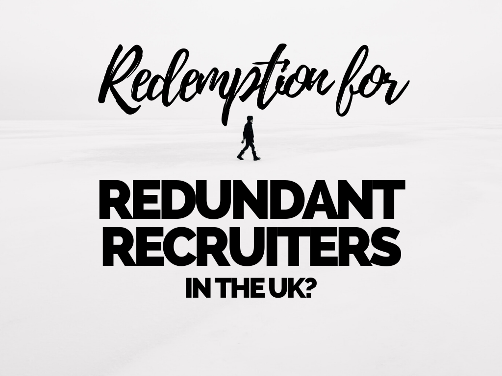 Redemption for Redundant Recruiters in the UK
